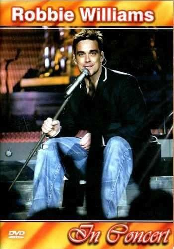 ROBBIE WILLIAMS: IN CONCERT
