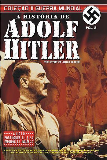 A HISTÓRIA DE ADOLF HITLER