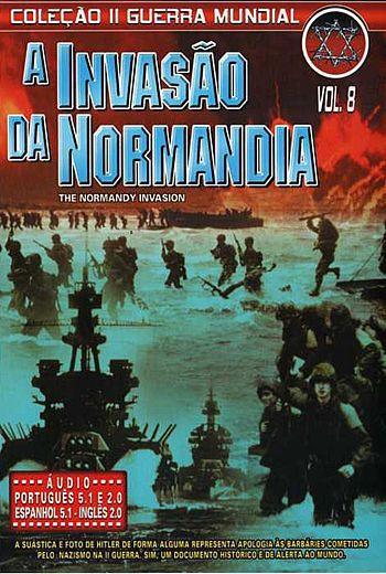 A INVASÃO DA NORMANDIA
