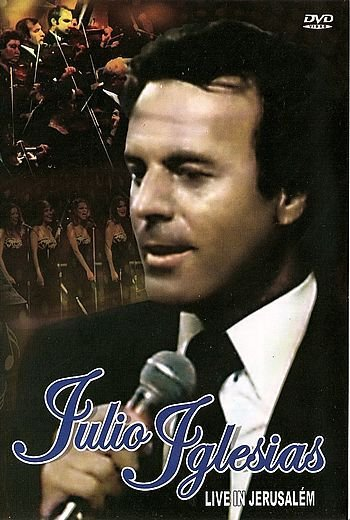 JULIO IGLESIAS: LIVE IN JERUSALÉM
