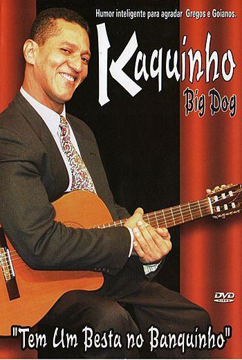 KAQUINHO BIG DOG
