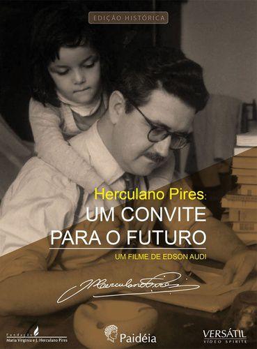 HERCULANO PIRES - UM CONVITE PARA O FUTURO