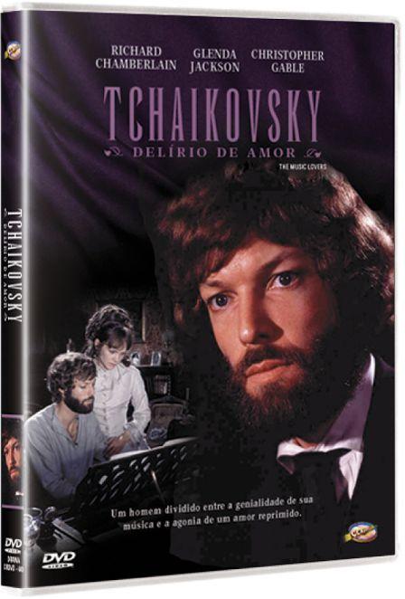 TCHAIKOVSKY - DELÍRIO DE AMOR
