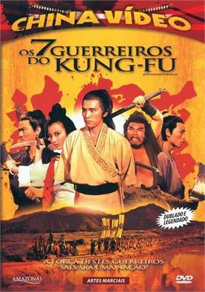 OS 7 GUERREIROS DO KUNG-FU