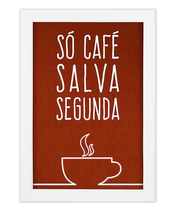 Quadro de Café - Só Café Salva Segunda