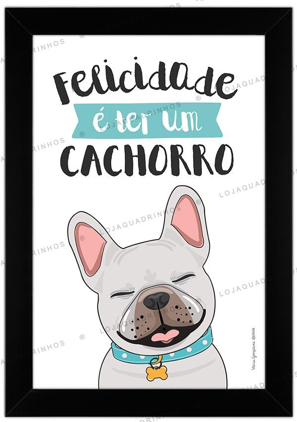 Quadro Cachorro Bulldog Branco - Felicidade é ter um Cachorro