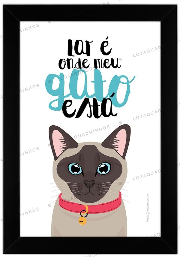 Quadro de Gato Siamês - Lar é Onde Meu Gato Está