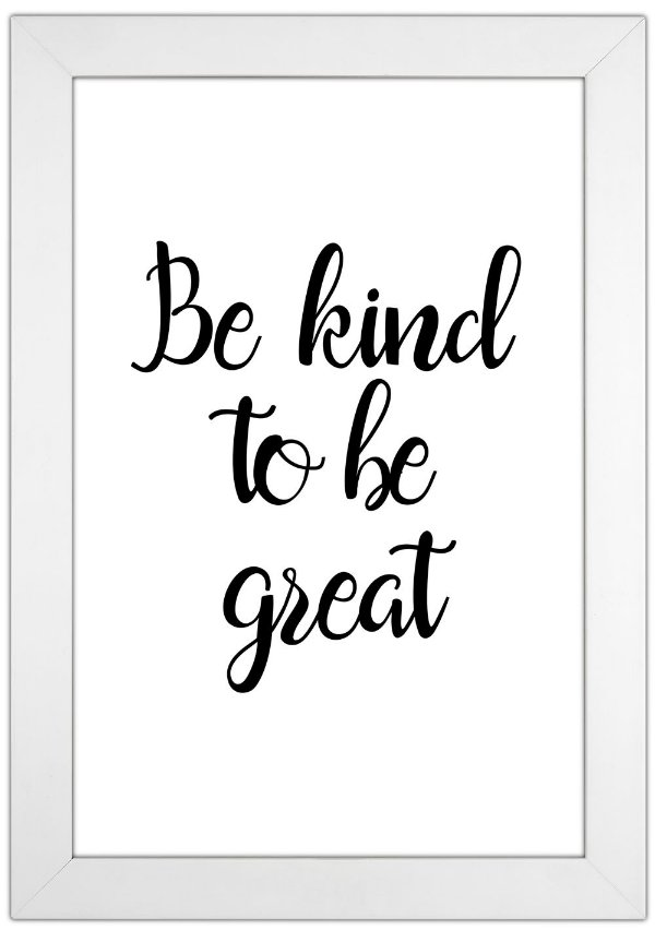 Quadro com Frase Be Kind To Be Great