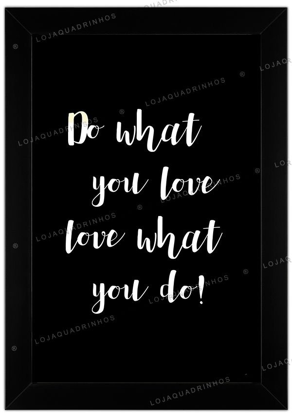 Quadro com Frase Do What You Love - Preto
