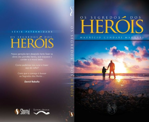 Os Segredos Dos Heróis - Maurício Cundari Marques