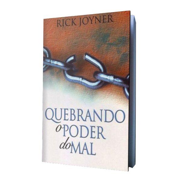 Quebrando o Poder do Mal - Rick Joyner