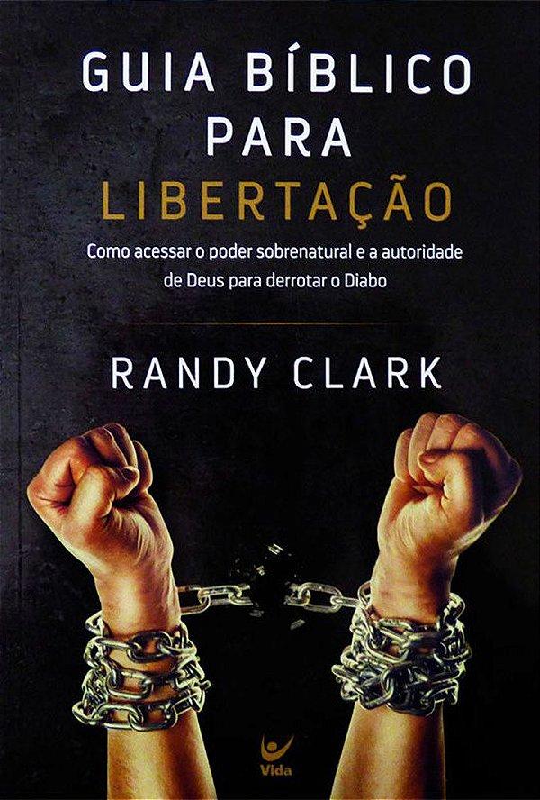 Guia Bíblico Para Libertação - Randy Clark