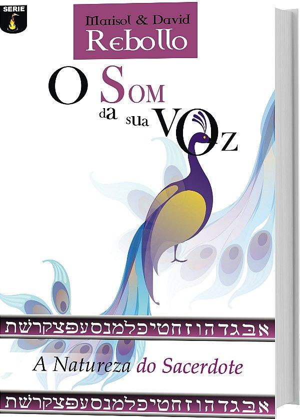O Som da sua Voz - A Natureza do Sacerdote