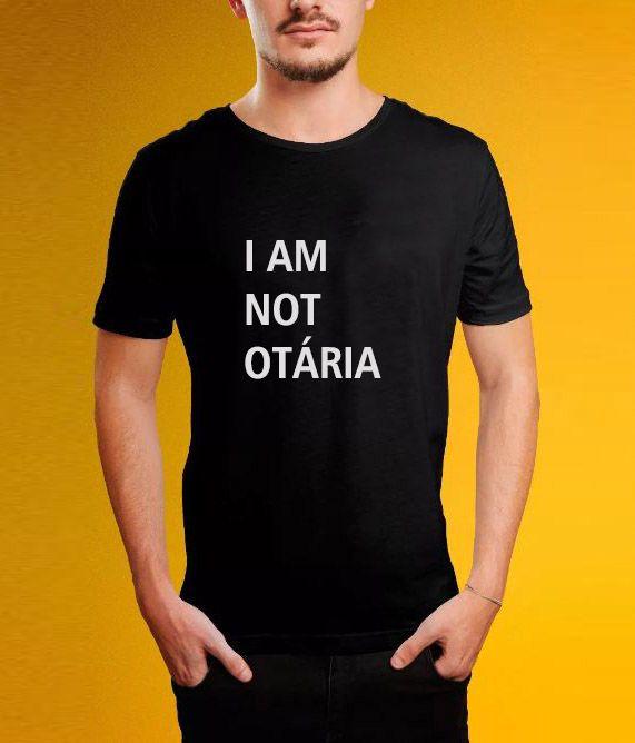 CAMISETA I'M NOT OTÁRIA