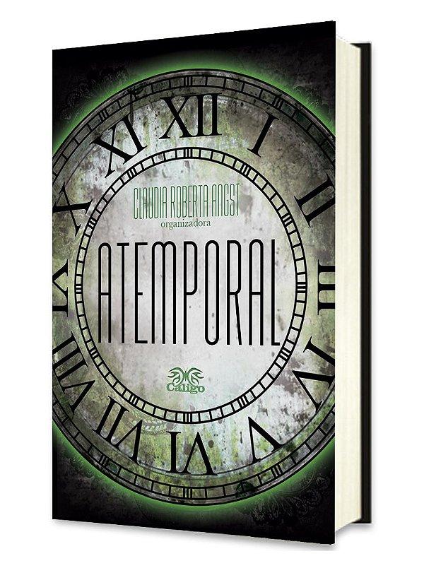 Atemporal (Contos de viagem no tempo) - Claudia Roberta Angst (Org.)