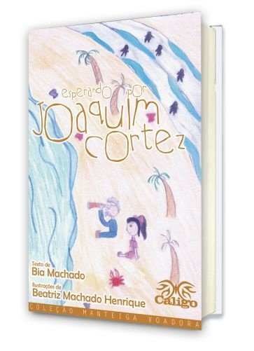 Esperando por Joaquim Cortez - Bia Machado - Livro Físico