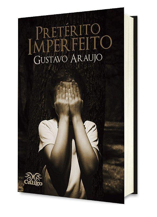 Pretérito Imperfeito - Gustavo Araujo