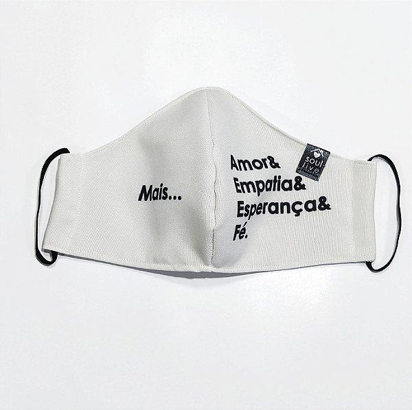 Máscara de Proteção - Mais Amor, Empatia, Esperança, Fé.