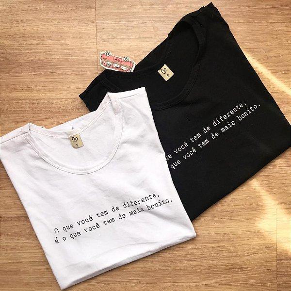 T-shirt O que voce tem diferente ...
