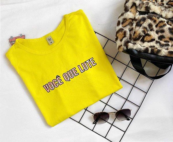 T-shirt VOCÊ QUE LUTE
