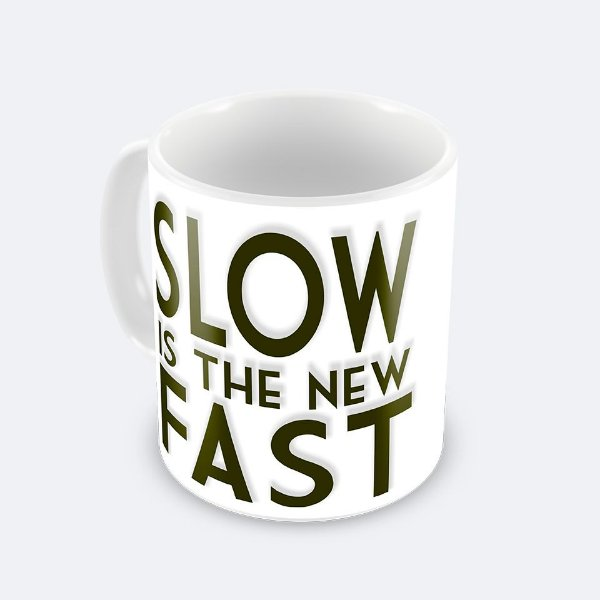 Caneca Slow is the new Fast