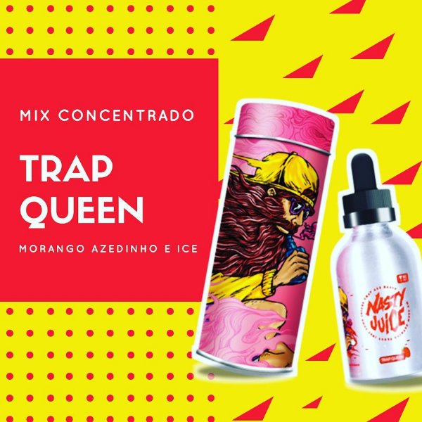 Juice MIX - Concentrado Trap Queen - Nasty Juice - 10ml