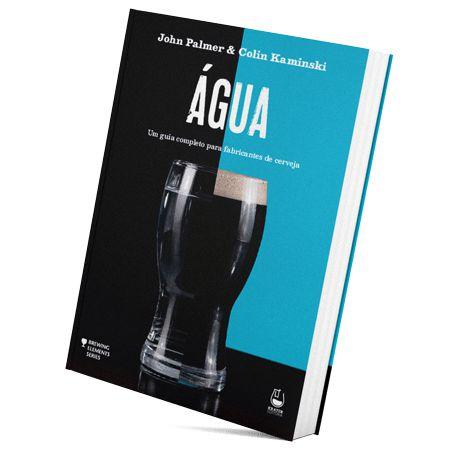 Livro ÁGUA - um guia completo para fabricantes de cerveja (John Palmer e Colin Kaminski)
