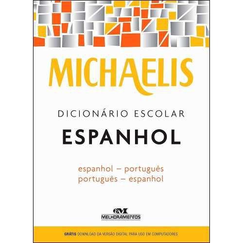 Dicionário De Espanhol Escolar Michaelis - Melhoramentos