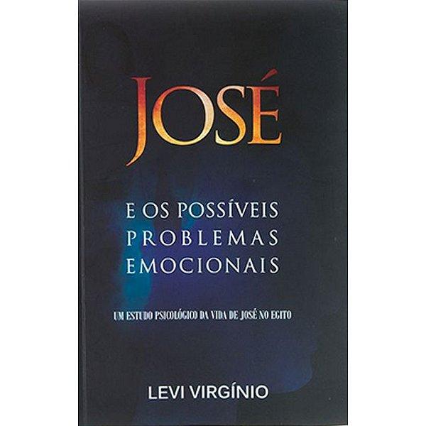JOSÉ e os possíveis problemas emocionais