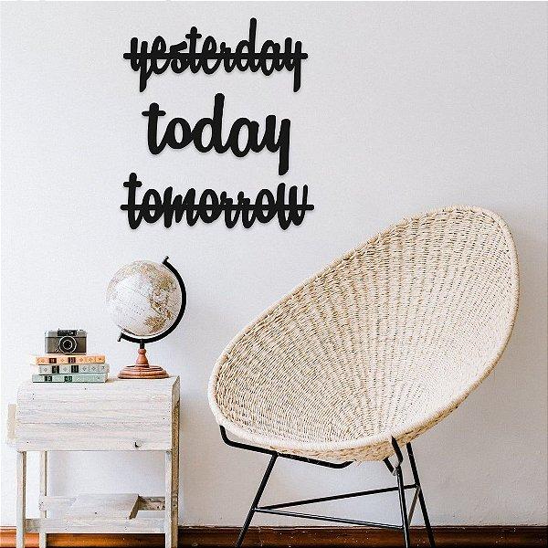 Frase - Yesterday - today - tomorrow