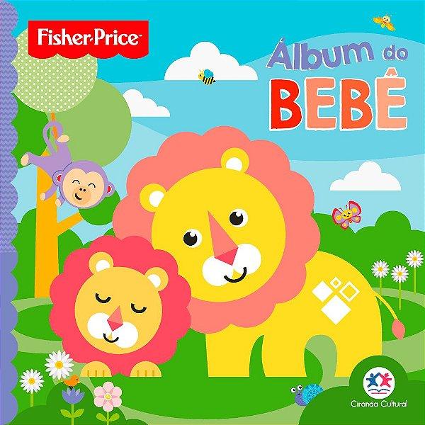 Livro Fisher Price - Álbum do Bebê