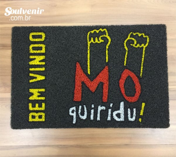 Capacho (Tapete) em Vinil Mô Quirídu!
