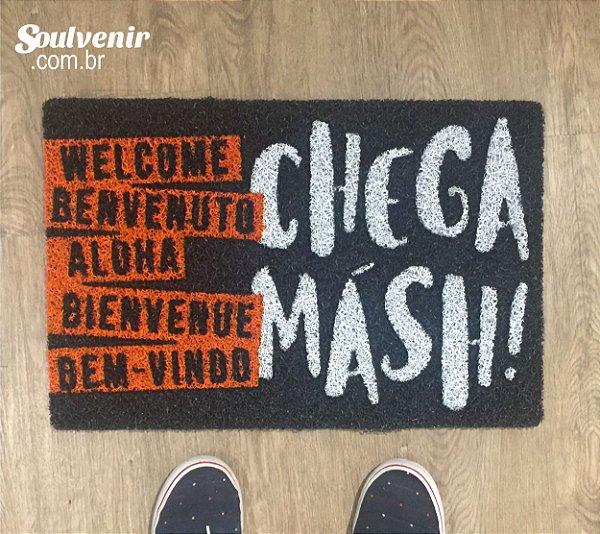 Capacho (Tapete) em Vinil Chega Másh!