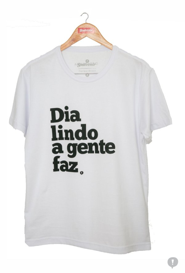 Camiseta Dazaranha - Dia Lindo (branca)