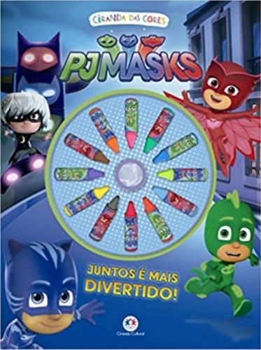 Livro Ciranda Das Cores - Pj Masks Juntos - Com Giz De Cera