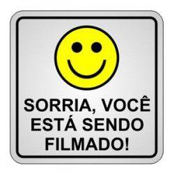 PLACA DE ALERTA SORRIA VOCÊ ESTÁ SENDO FILMADO