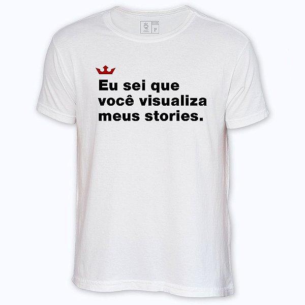 Camiseta Resenha - Eu sei que você visualiza meus stories.