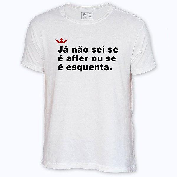 Camiseta Resenha - Já não sei se é after ou se é esquenta