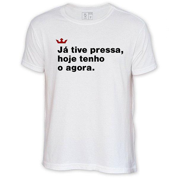Camiseta Resenha - Já tive pressa, hoje tenho o agora
