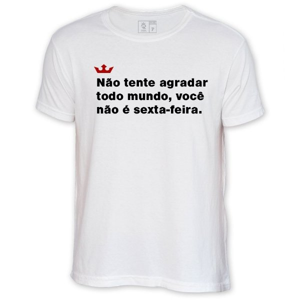 Camiseta Resenha - Não tente agradar todo mundo