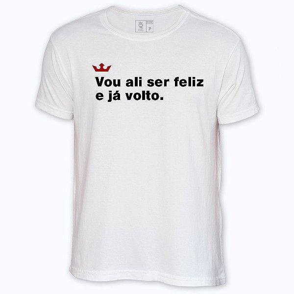 Camiseta Resenha - Vou ali ser feliz e já volto