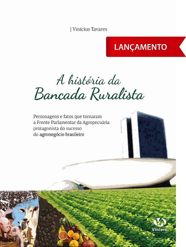 A História da Bancada Ruralista - Vinícius Tavares