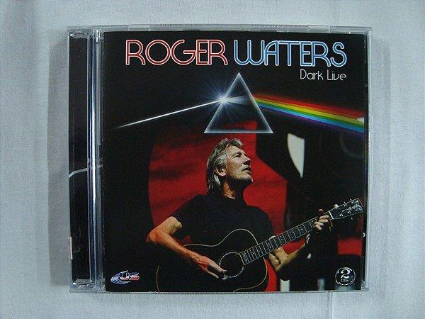 CD Roger Waters - Dark Live - Duplo