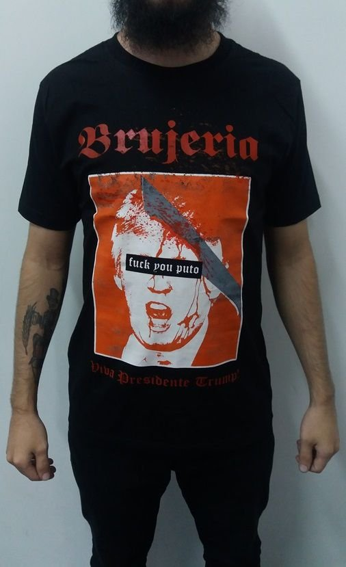 Camiseta Brujeria - Viva presidente Trump - Fuck you puto