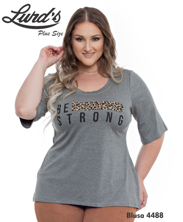 BLUSA PLUS SIZE T-SHIRT BE STRONG MESCLA REF 4488