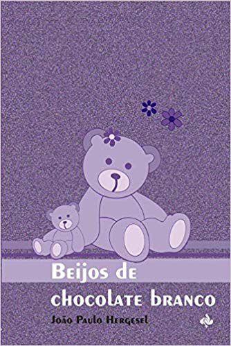 Beijos de chocolate branco (João Paulo Hergesel)