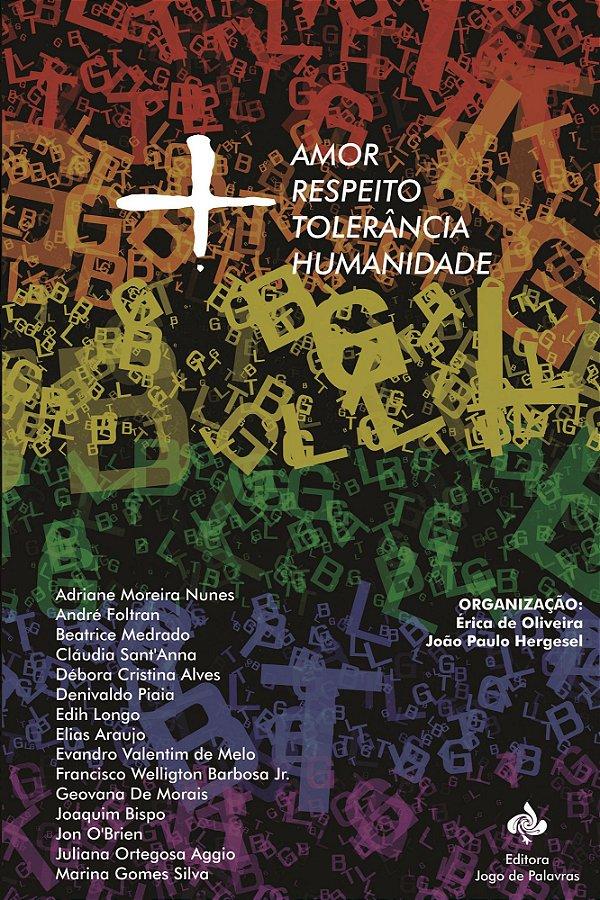 ANTOLOGIA: + amor, respeito, tolerância, humanidade