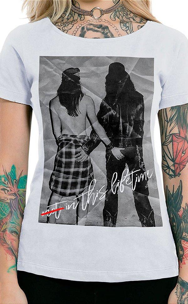 Camiseta Feminina Not in this lifetime Branco