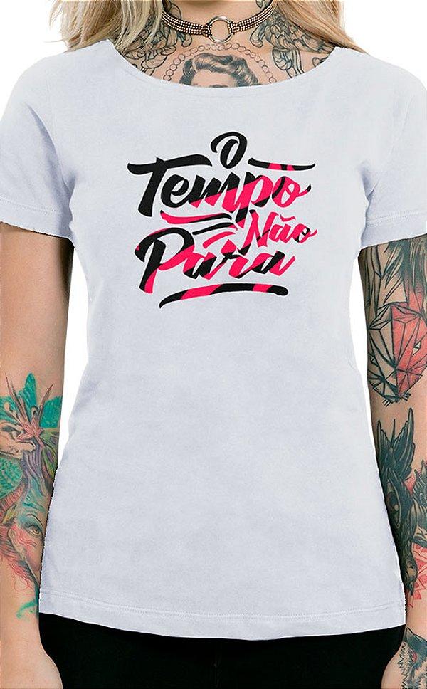 Camiseta Feminina O Tempo Não Pára Branco