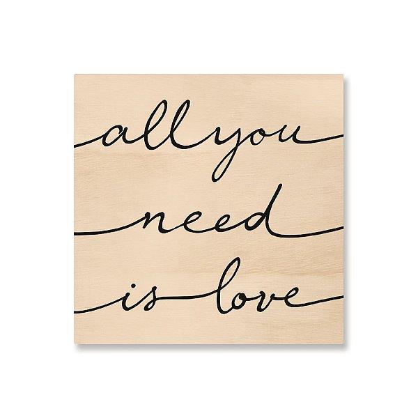 Quadro de Madeira - All you need is love